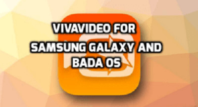 viva video with samsung galaxy bada